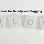 500+ Post Ideas for Bulletproof Blogging!