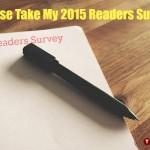 Please Take My 2015 Readers Survey