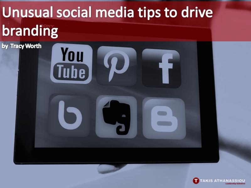 Unusual social media tips to drive branding